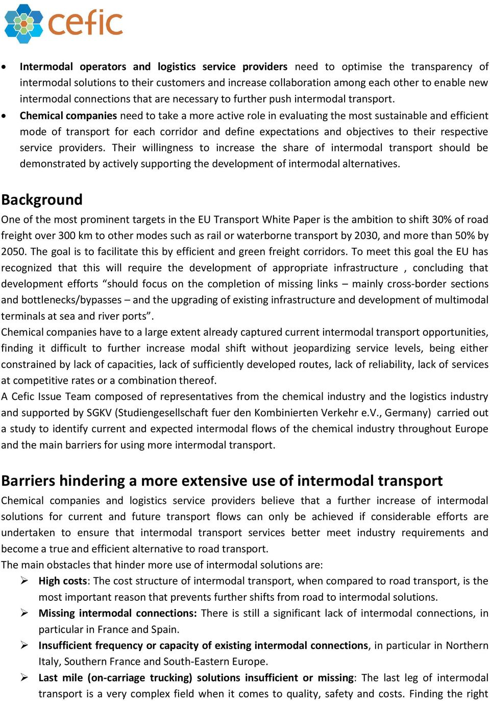Chemical companies need to take a more active role in evaluating the most sustainable and efficient mode of transport for each corridor and define expectations and objectives to their respective
