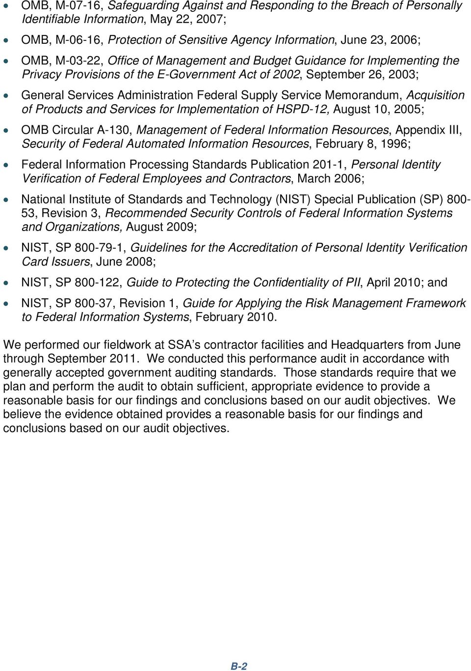 Memorandum, Acquisition of Products and Services for Implementation of HSPD-12, August 10, 2005; OMB Circular A-130, Management of Federal Information Resources, Appendix III, Security of Federal