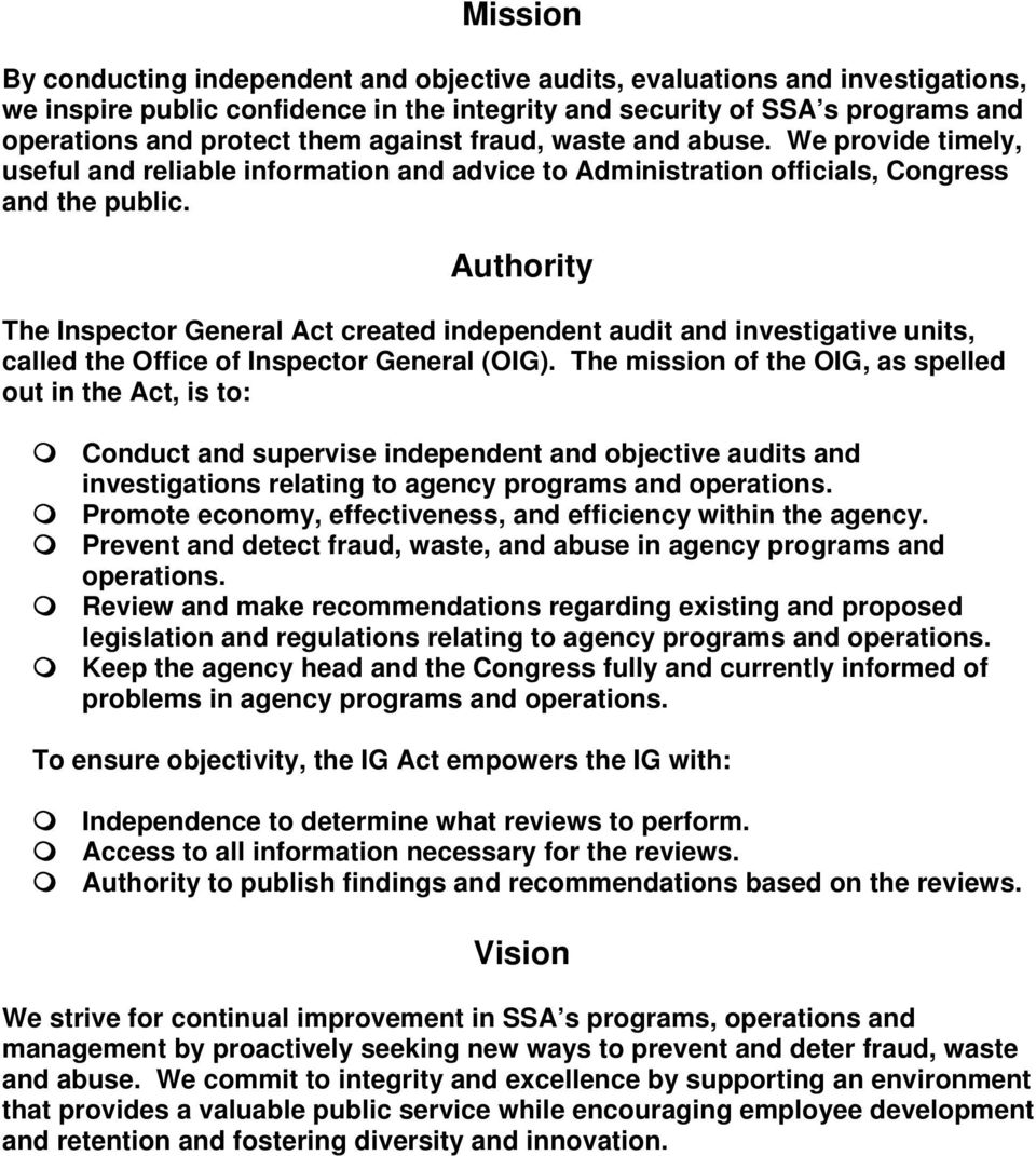 Authority The Inspector General Act created independent audit and investigative units, called the Office of Inspector General (OIG).