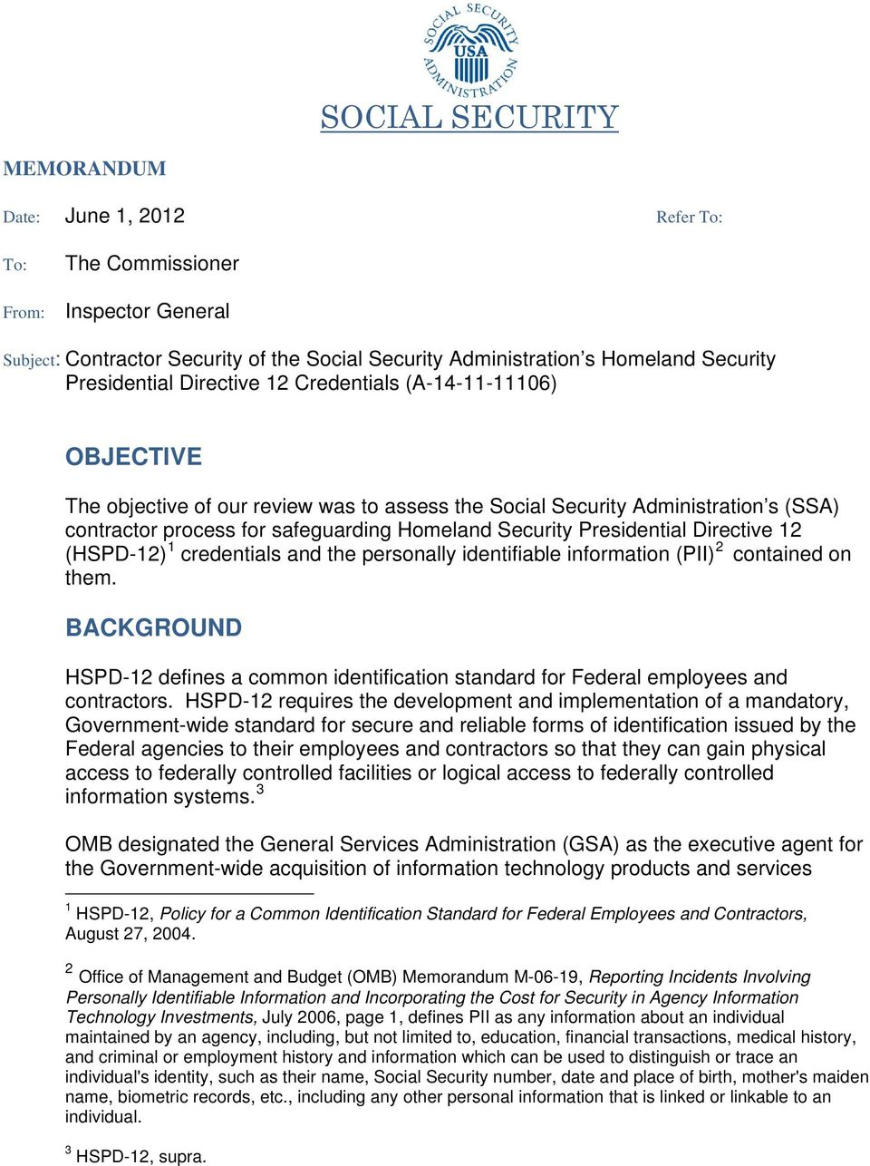 Security Presidential Directive 12 (HSPD-12) 1 credentials and the personally identifiable information (PII) 2 contained on them.