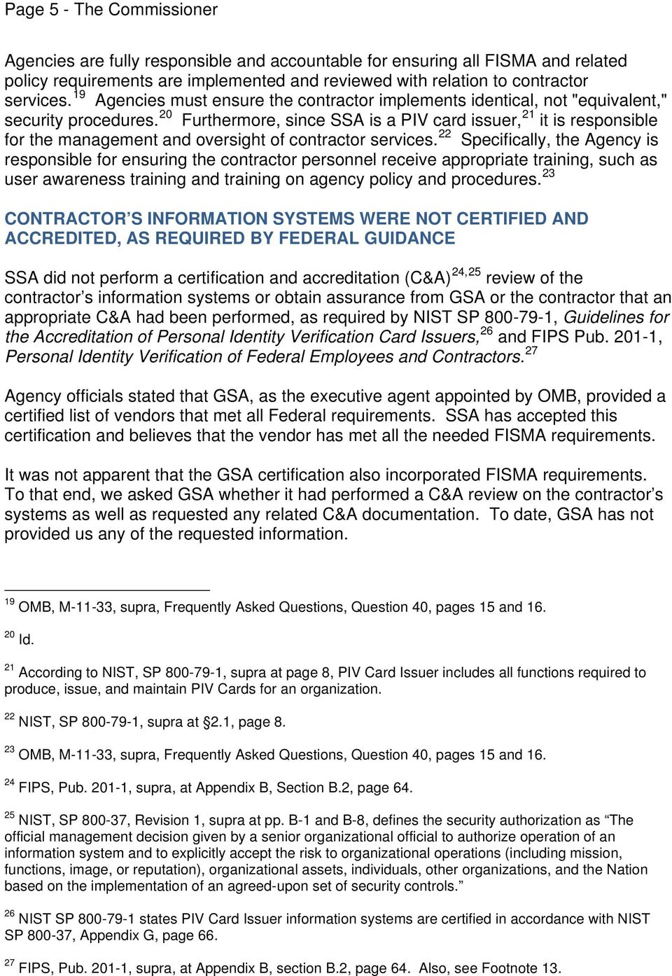 20 Furthermore, since SSA is a PIV card issuer, 21 it is responsible for the management and oversight of contractor services.