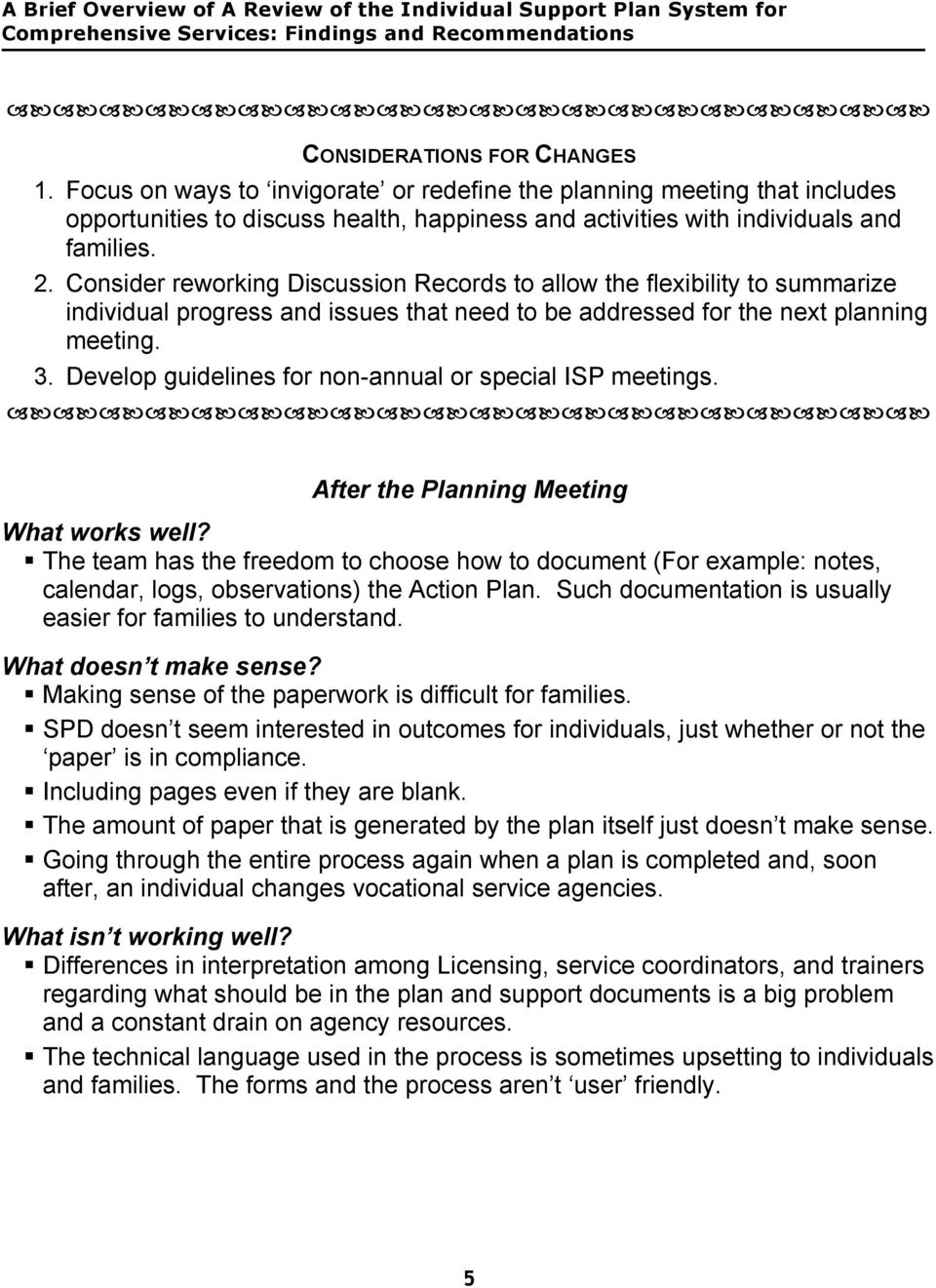 Develop guidelines for non-annual or special ISP meetings. After the Planning Meeting What works well?