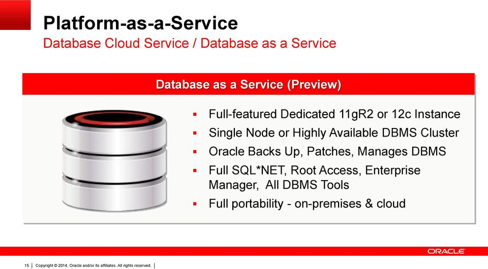 Highly Available DBMS Cluster Oracle Backs Up, Patches, Manages DBMS Full SQL*NET,