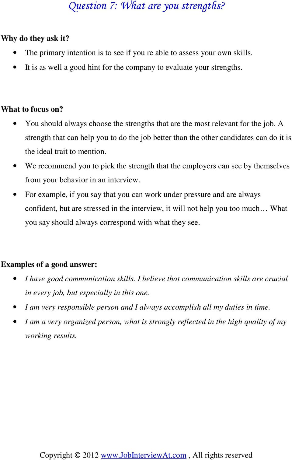 We recommend you to pick the strength that the employers can see by themselves from your behavior in an interview.