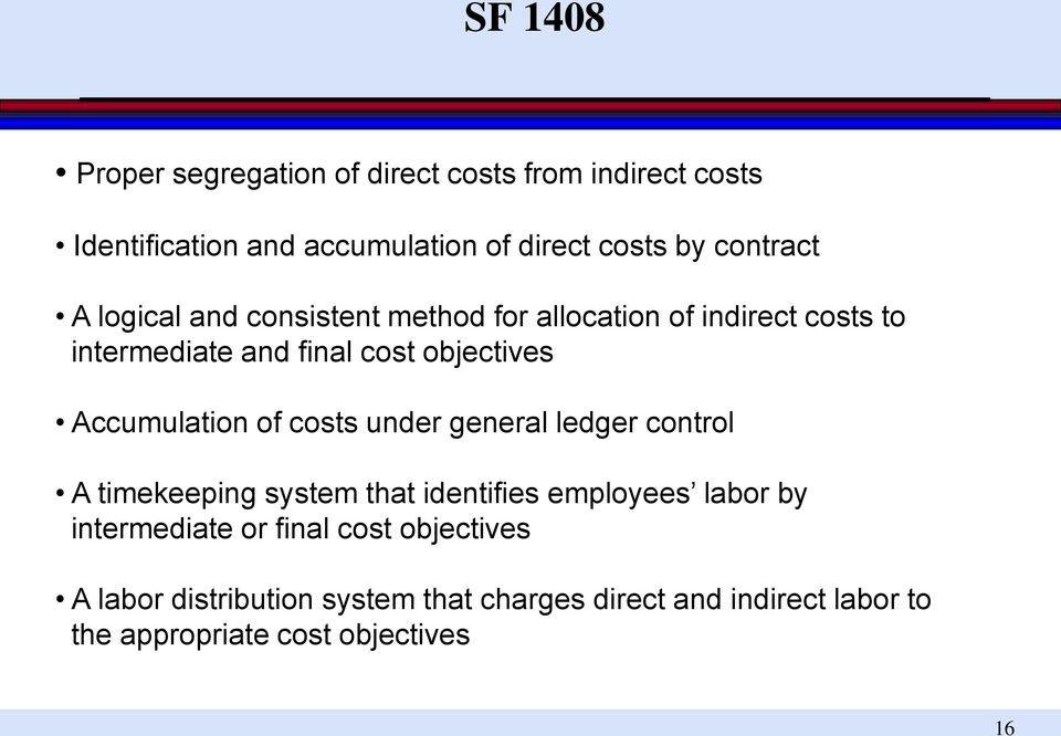 Accumulation of costs under general ledger control A timekeeping system that identifies employees labor by intermediate