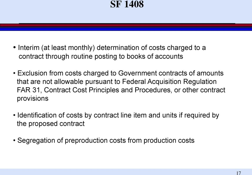 Acquisition Regulation FAR 31, Contract Cost Principles and Procedures, or other contract provisions Identification of