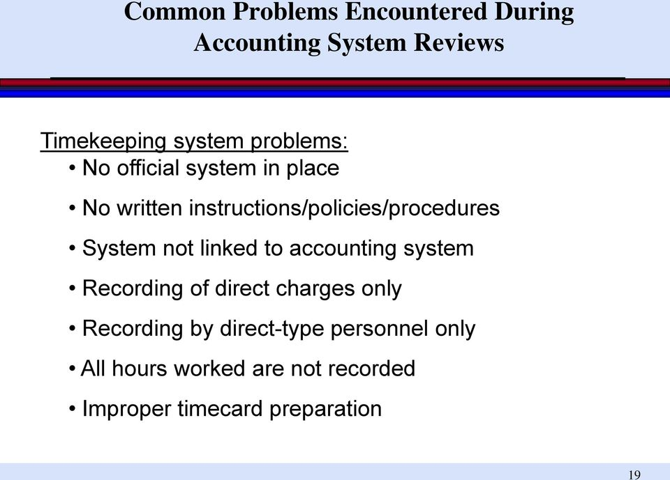 System not linked to accounting system Recording of direct charges only Recording by