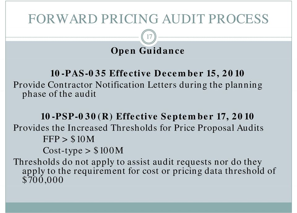 Increased Thresholds for Price Proposal Audits FFP > $10M Cost-type > $100M Thresholds do not apply