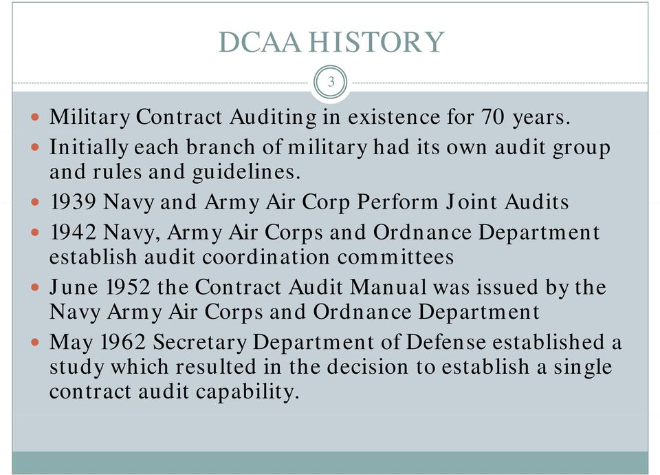 1939 Navy and Army Air Corp Perform Joint Audits 1942 Navy, Army Air Corps and Ordnance Department establish audit coordination