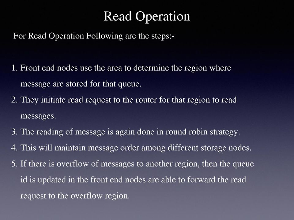 They initiate read request to the router for that region to read messages. 3.