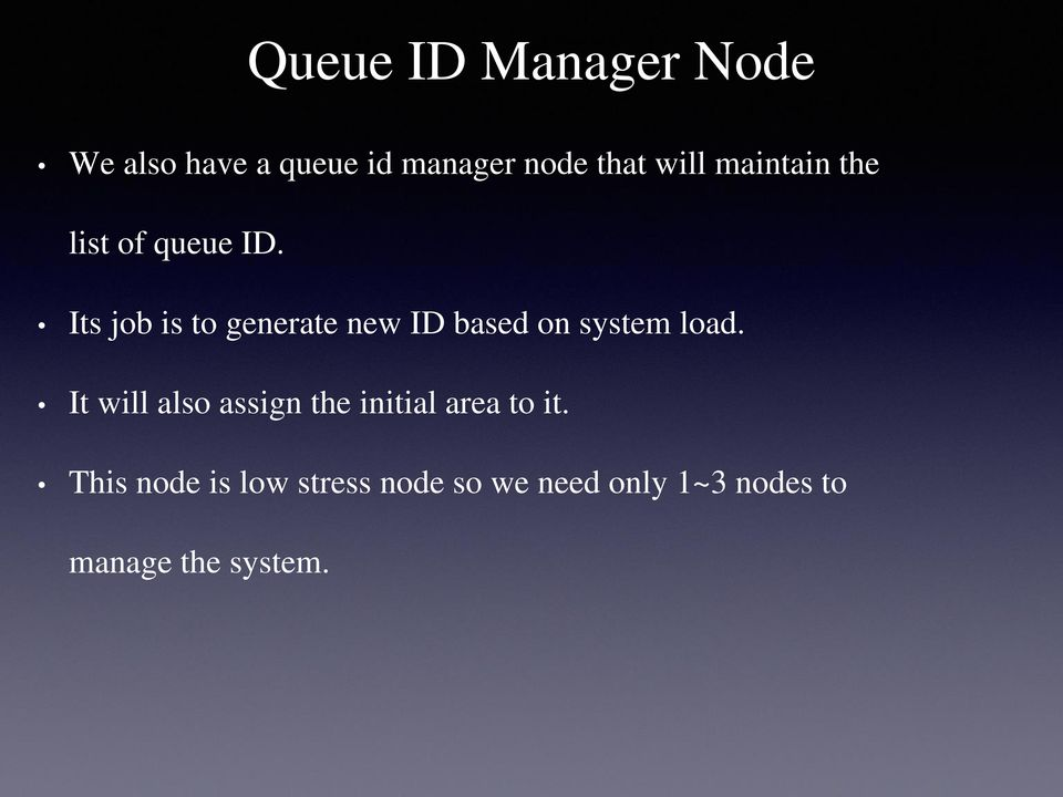 Its job is to generate new ID based on system load.
