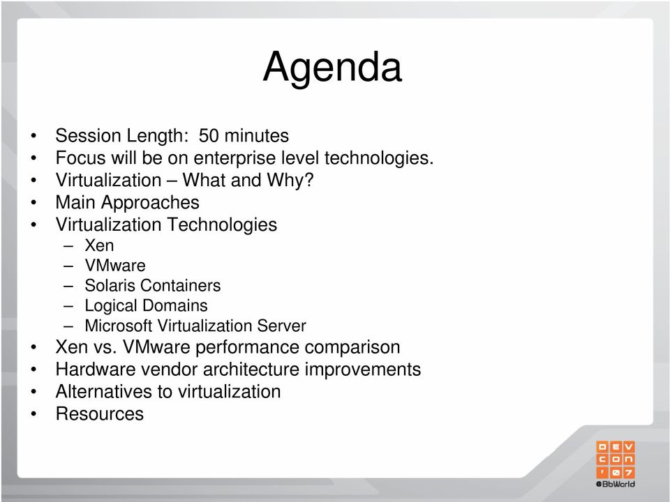 Main Approaches Virtualization Technologies Xen VMware Solaris Containers Logical
