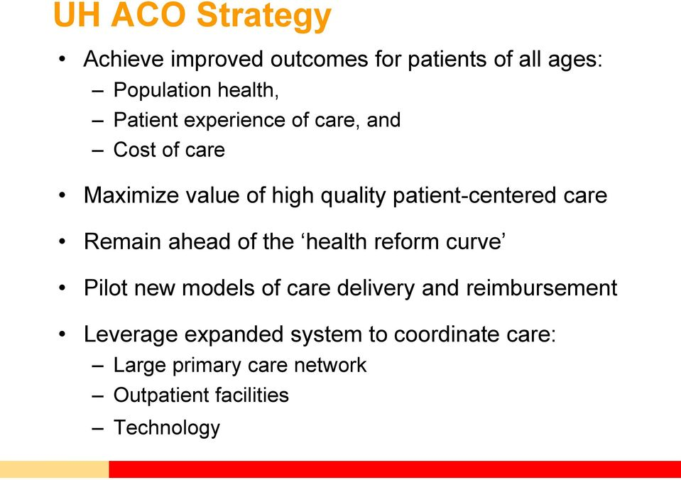 Remain ahead of the health reform curve Pilot new models of care delivery and reimbursement