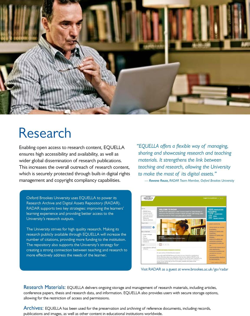 EQUELLA offers a flexible way of managing, sharing and showcasing research and teaching materials.