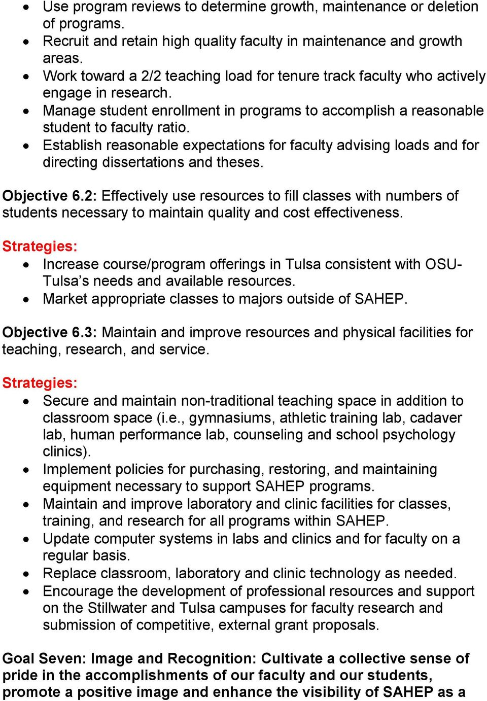 Establish reasonable expectations for faculty advising loads and for directing dissertations and theses. Objective 6.