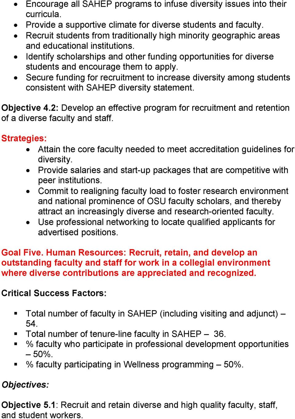 Secure funding for recruitment to increase diversity among students consistent with SAHEP diversity statement. Objective 4.