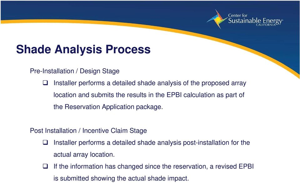 Post Installation ti / Incentive Claim Stage Installer performs a detailed shade analysis post-installation for the