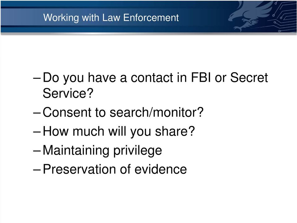 Consent to search/monitor?