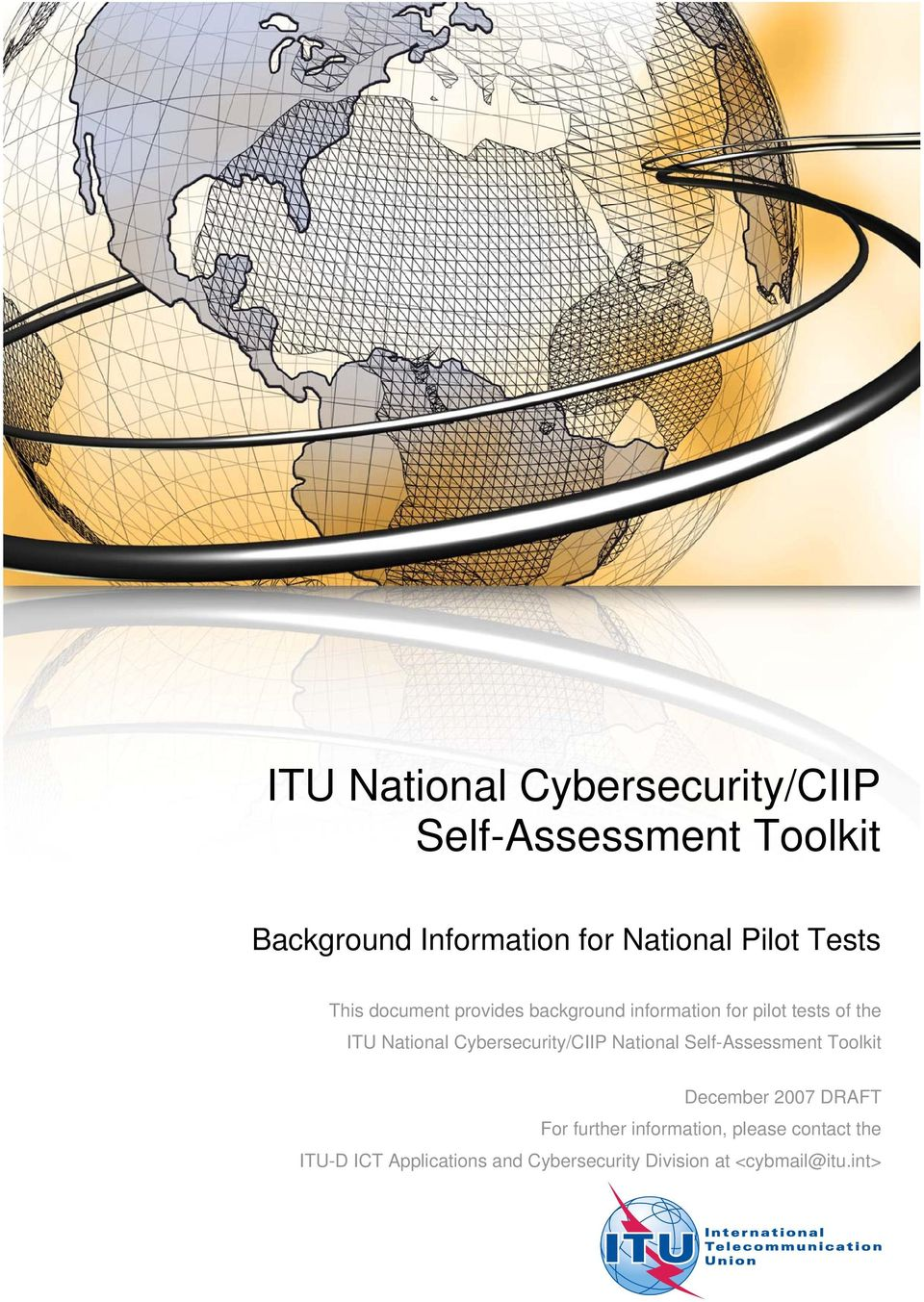 National Cybersecurity/CIIP National Self-Assessment Toolkit December 2007 DRAFT For further