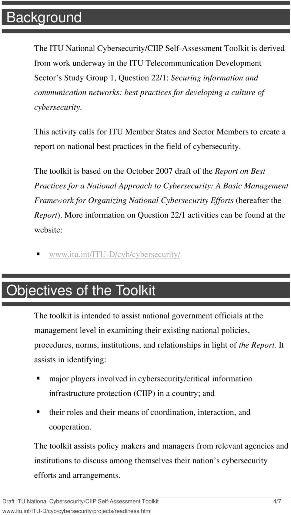 This activity calls for ITU Member States and Sector Members to create a report on national best practices in the field of cybersecurity.
