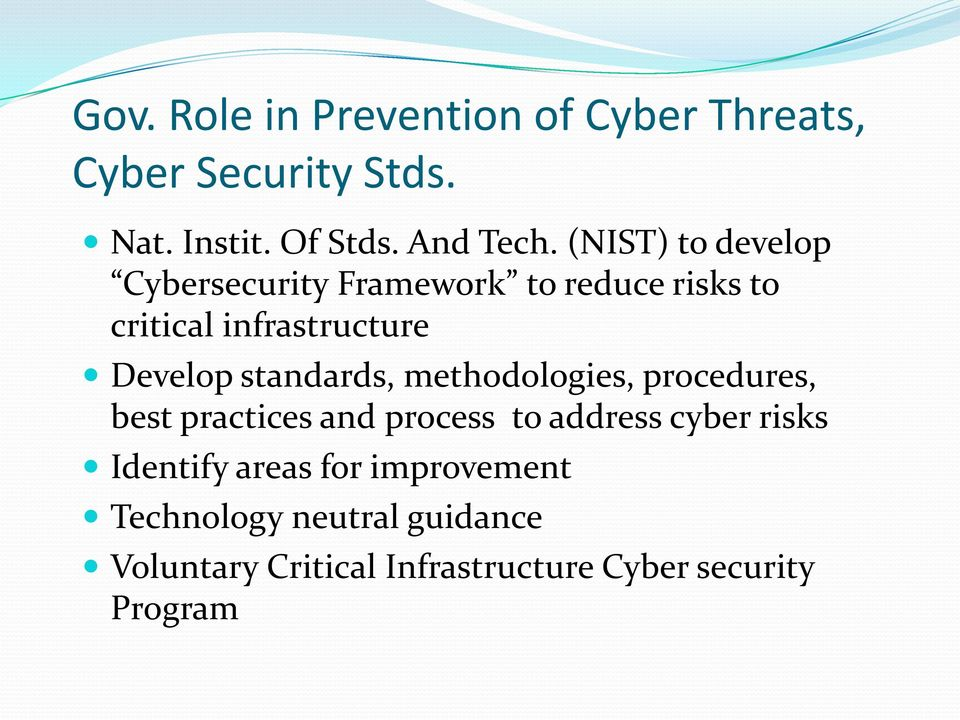 standards, methodologies, procedures, best practices and process to address cyber risks Identify
