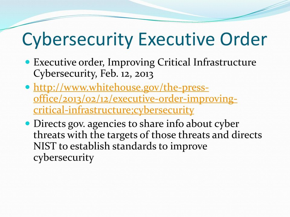 gov/the-pressoffice/2013/02/12/executive-order-improvingcritical-infrastructure;cybersecurity