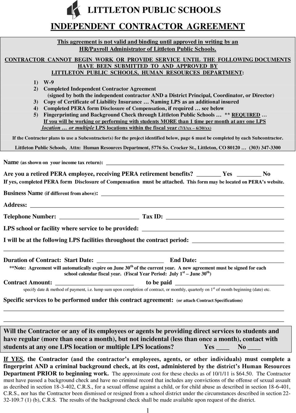 Independent Contractor Agreement (signed by both the independent contractor AND a District Principal, Coordinator, or Director) 3) Copy of Certificate of Liability Insurance Naming LPS as an