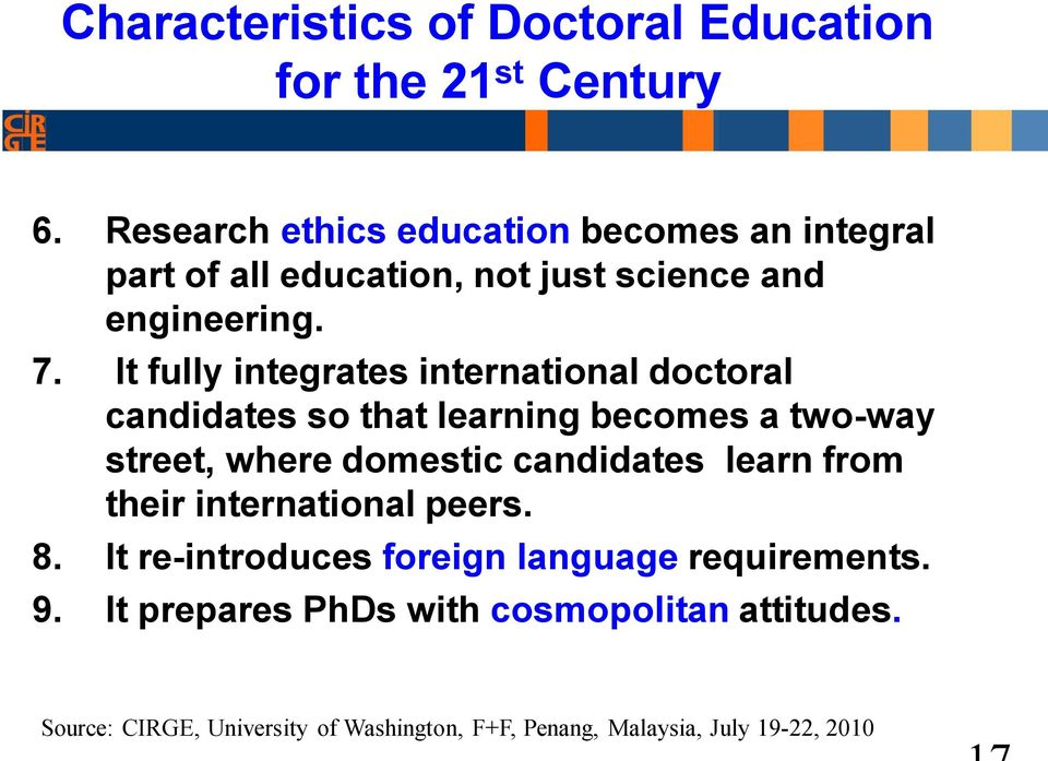 It fully integrates international doctoral candidates so that learning becomes a two-way street, where