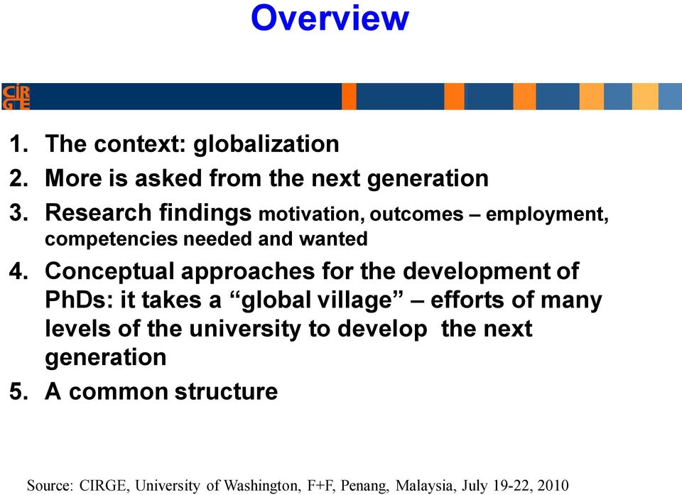 Conceptual approaches for the development of PhDs: it takes a global village efforts