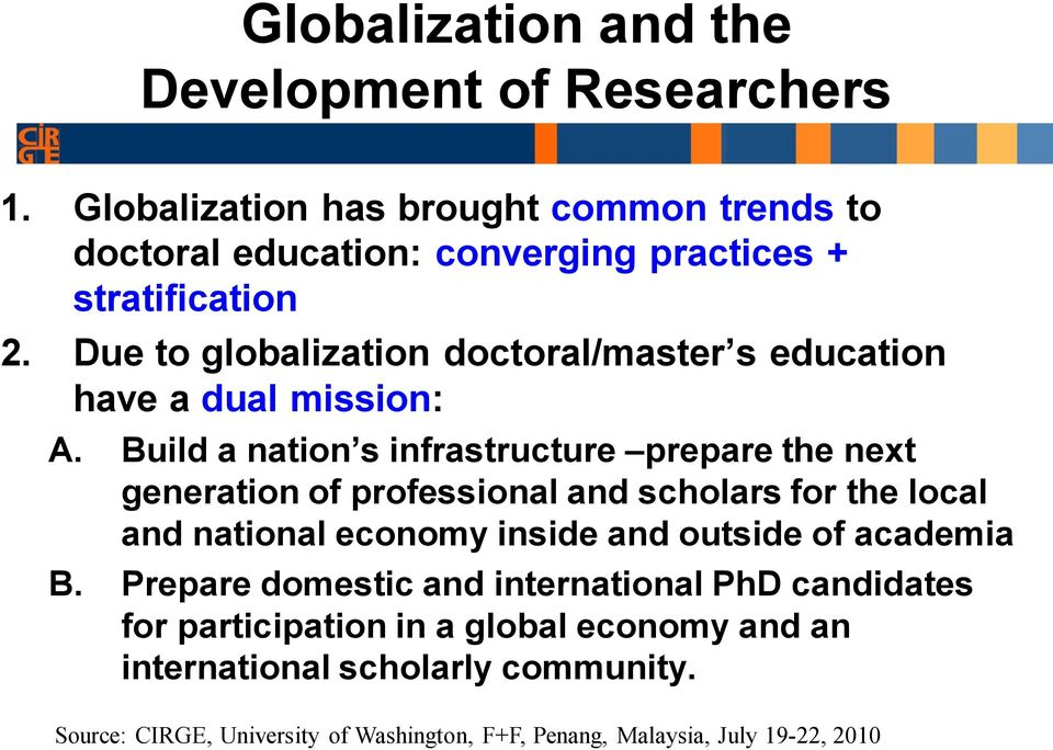Due to globalization doctoral/master s education have a dual mission: A.
