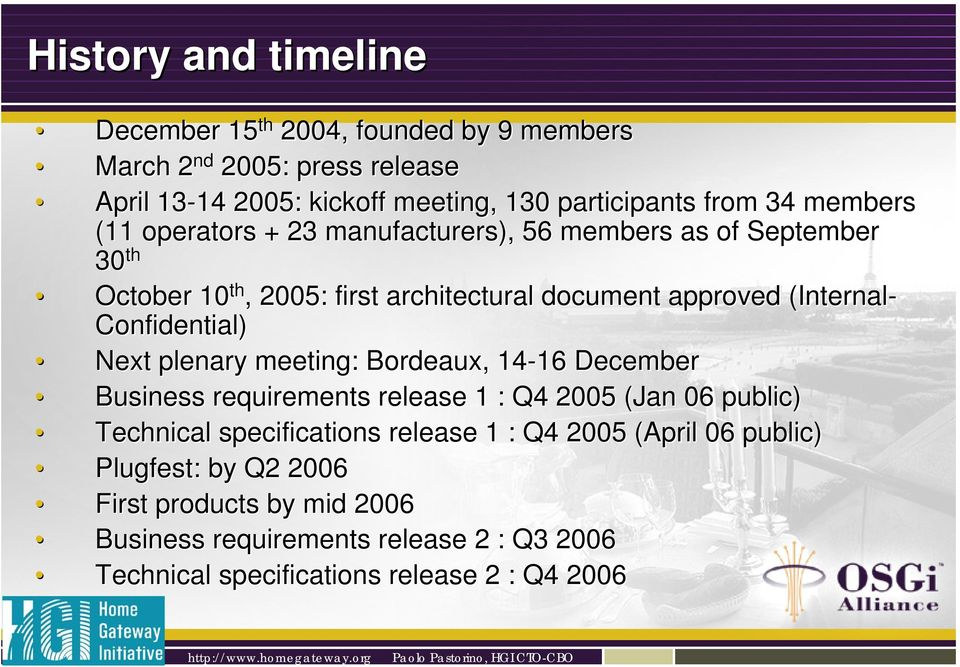 Confidential) Next plenary meeting: Bordeaux, 14-16 16 December Business requirements release 1 : Q4 2005 (Jan 06 public) Technical specifications release
