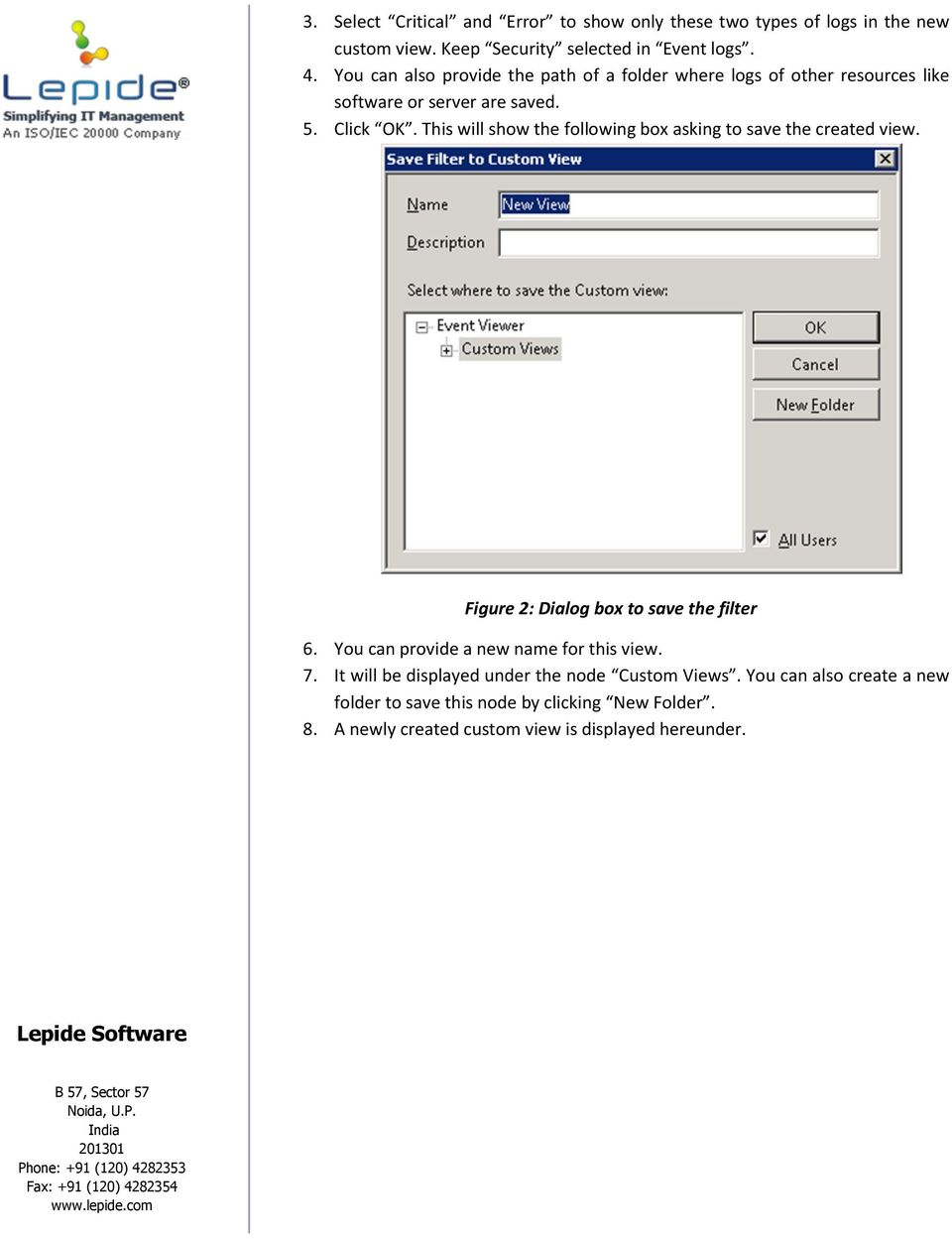 This will show the following box asking to save the created view. Figure 2: Dialog box to save the filter 6.