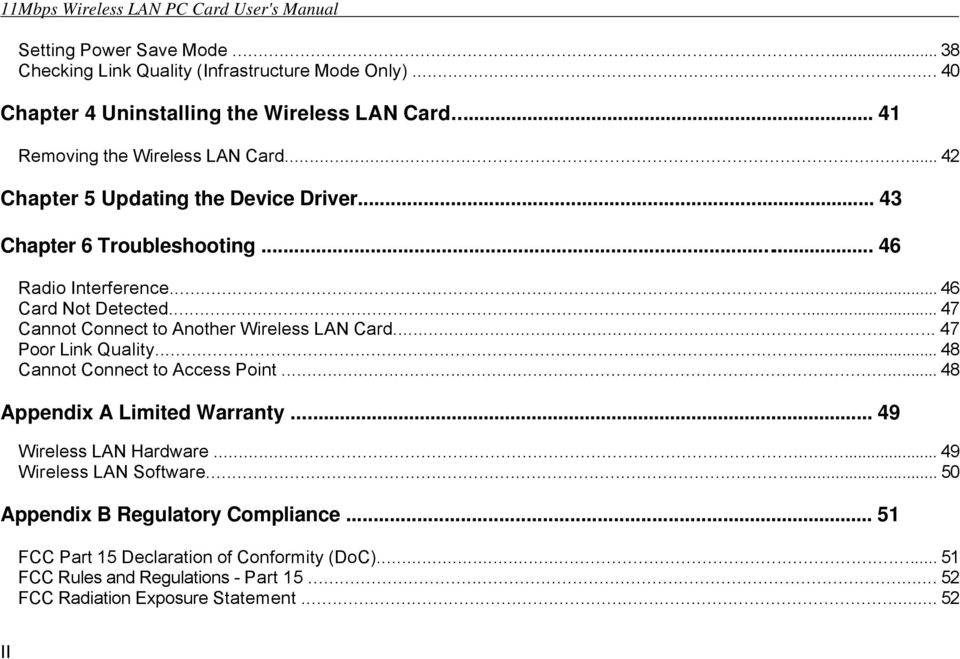 .. 47 Cannot Connect to Another Wireless LAN Card... 47 Poor Link Quality... 48 Cannot Connect to Access Point... 48 Appendix A Limited Warranty... 49 Wireless LAN Hardware.