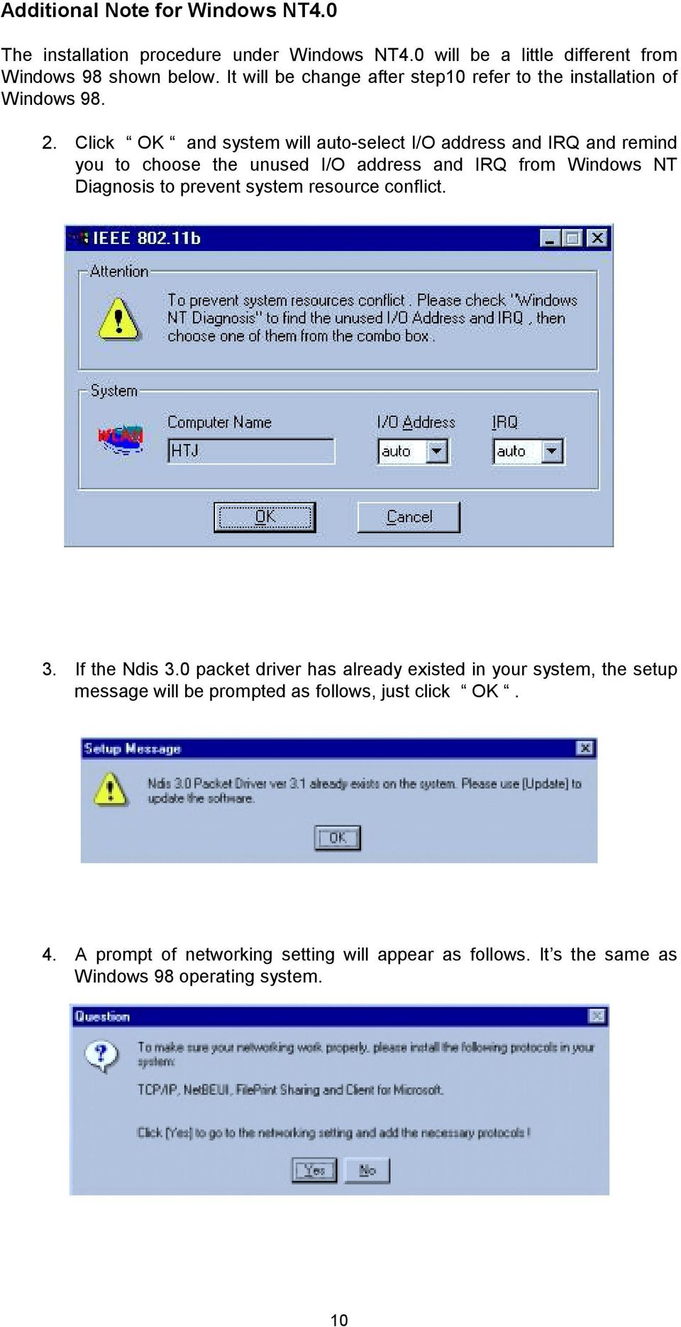 Click OK and system will auto-select I/O address and IRQ and remind you to choose the unused I/O address and IRQ from Windows NT Diagnosis to prevent system