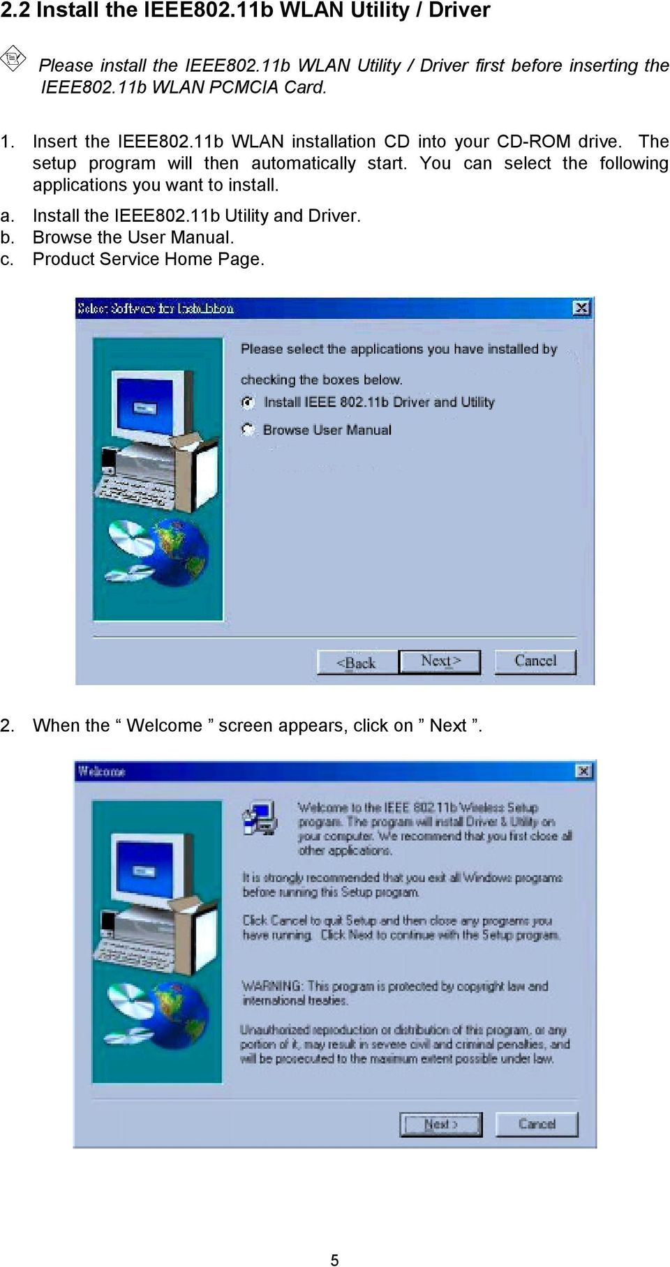 11b WLAN installation CD into your CD-ROM drive. The setup program will then automatically start.