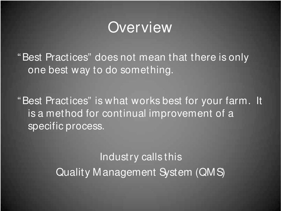 Best Practices is what works best for your farm.