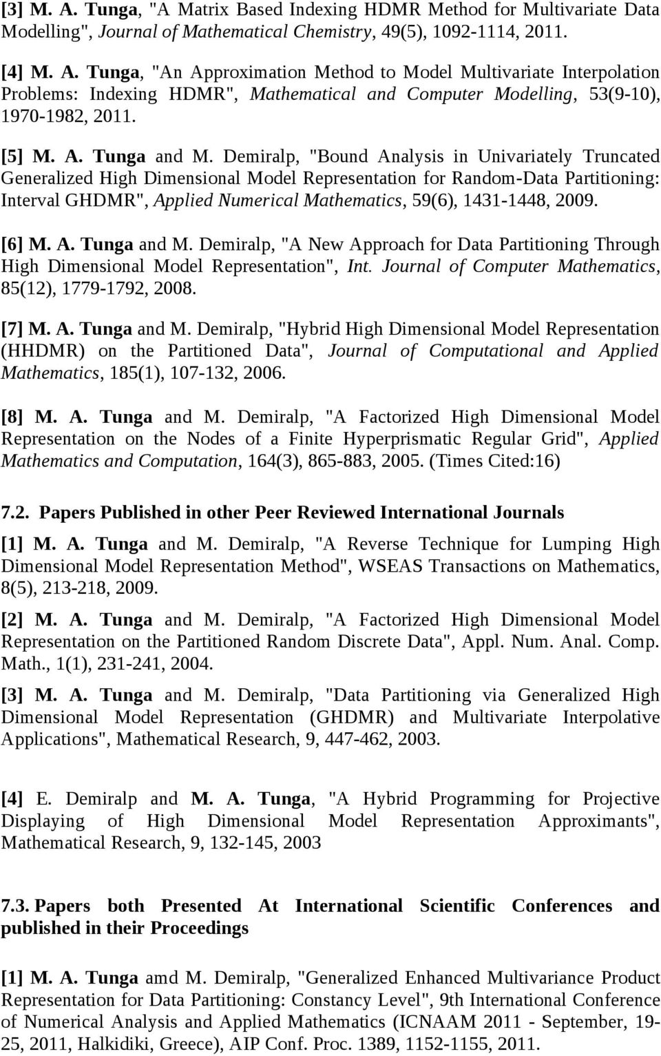 "Demiralp, ""Bound Analysis in Univariately Truncated Generalized High Dimensional Model Representation for Random-Data Partitioning: Interval GHDMR"", Applied Numerical Mathematics, 59(6), 1431-1448,"