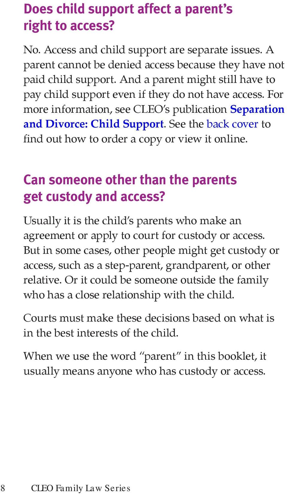 See the back cover to find out how to order a copy or view it online. Can someone other than the parents get custody and access?