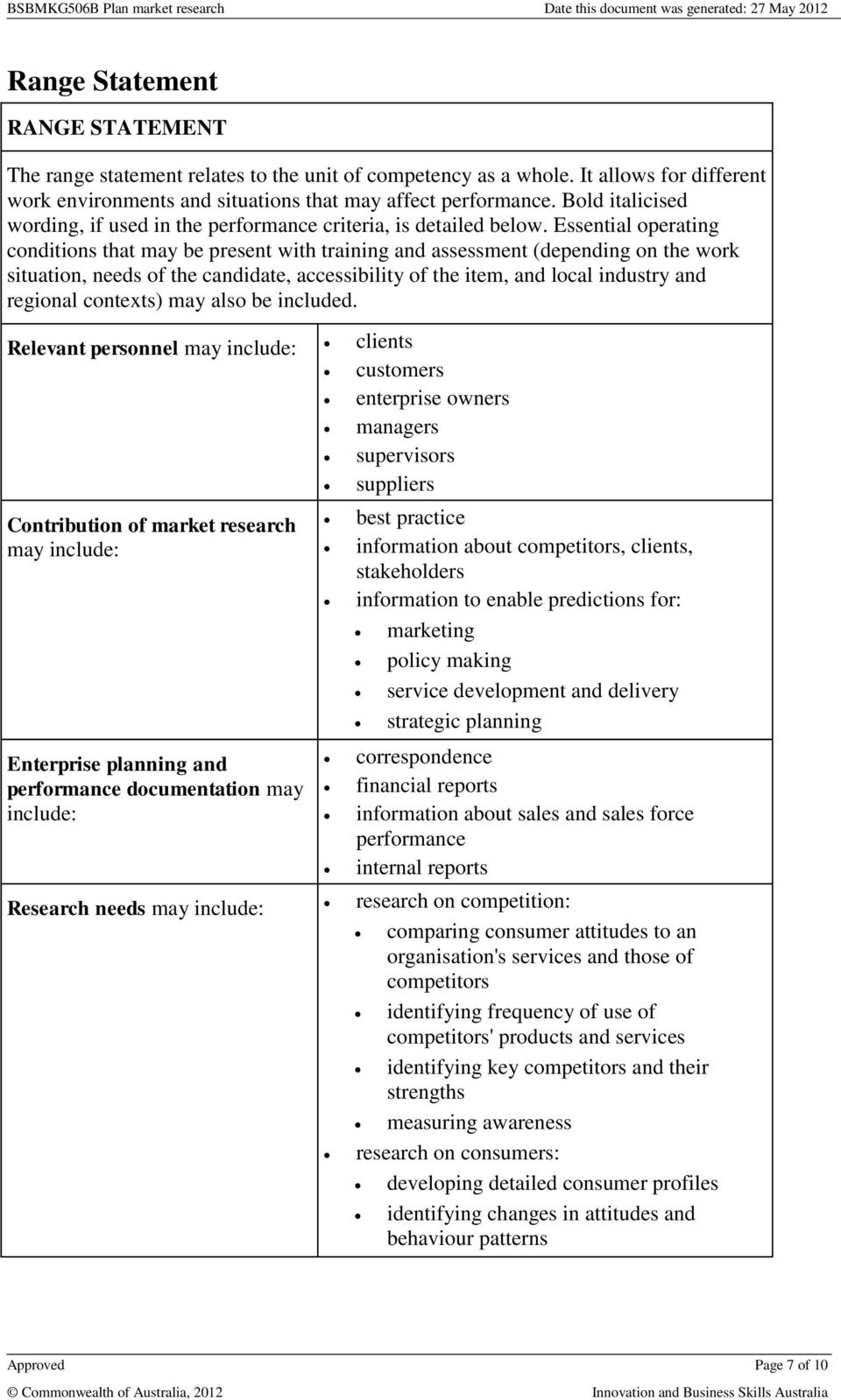 Essential operating conditions that may be present with training and assessment (depending on the work situation, needs of the candidate, accessibility of the item, and local industry and regional