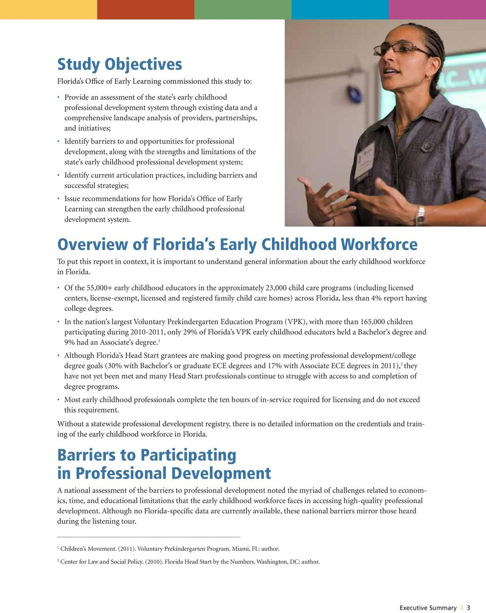 state s early childhood professional development system; Identify current articulation practices, including barriers and successful strategies; Issue recommendations for how Florida s Office of Early