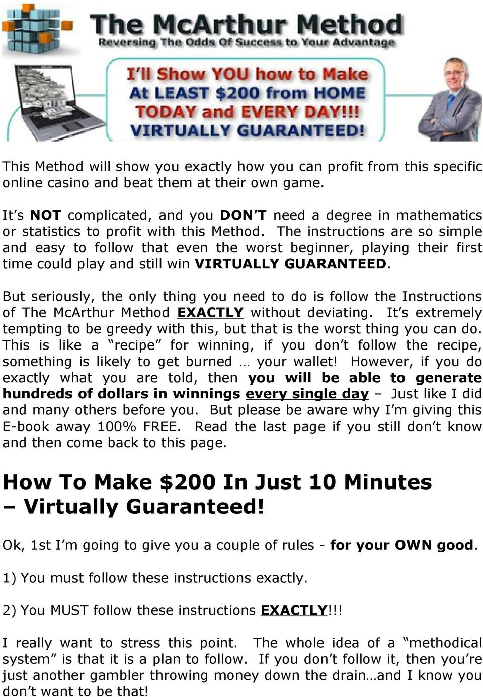 The instructions are so simple and easy to follow that even the worst beginner, playing their first time could play and still win VIRTUALLY GUARANTEED.