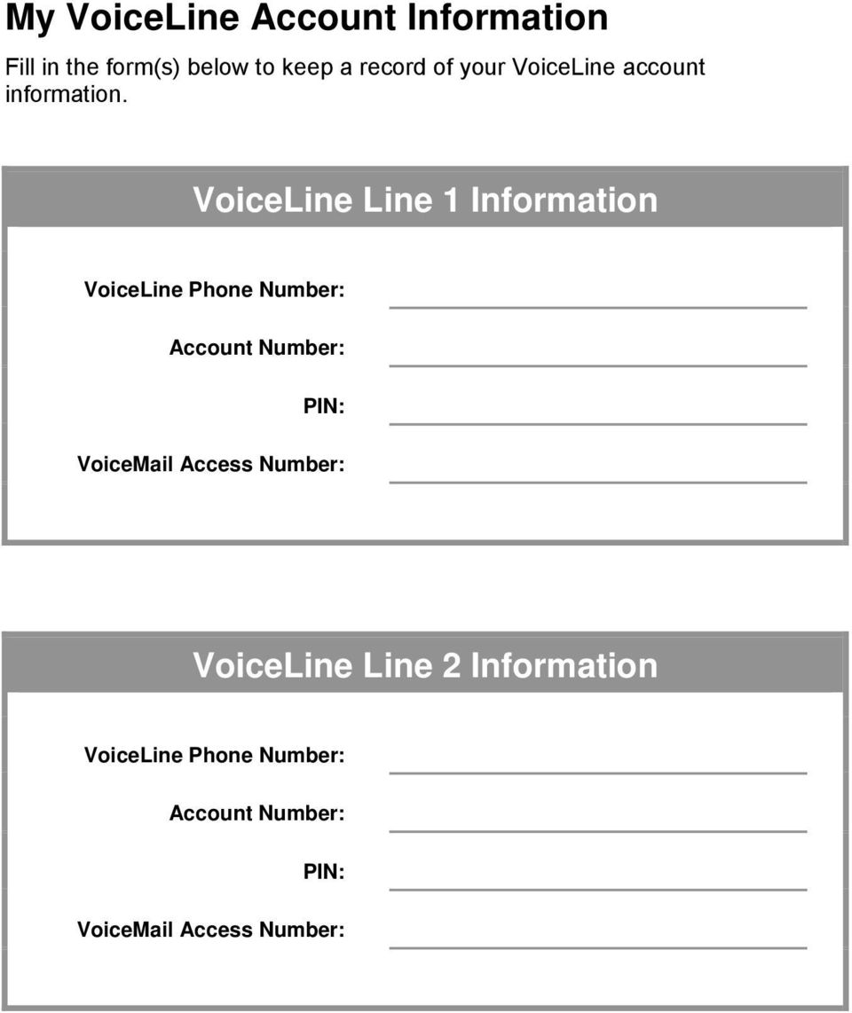VoiceLine Line 1 Information VoiceLine Phone Number: Account Number: PIN: