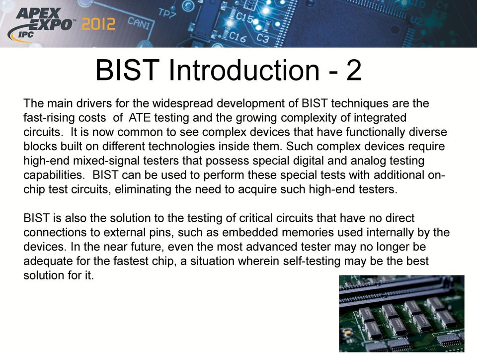 Such complex devices require high-end mixed-signal testers that possess special digital and analog testing capabilities.