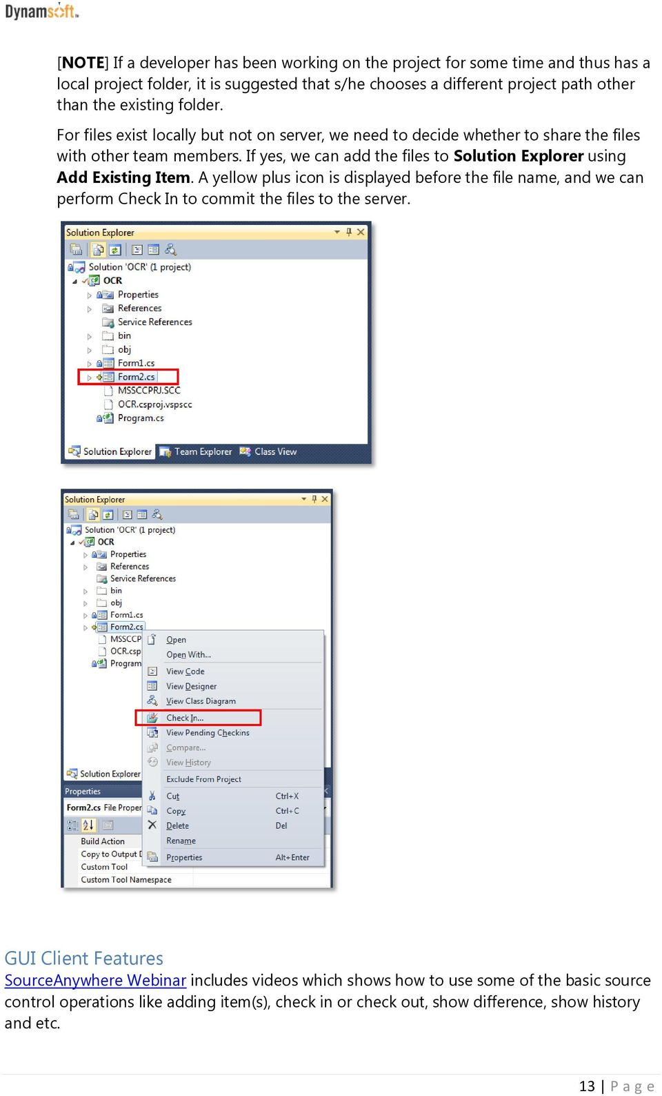 If yes, we can add the files to Solution Explorer using Add Existing Item.