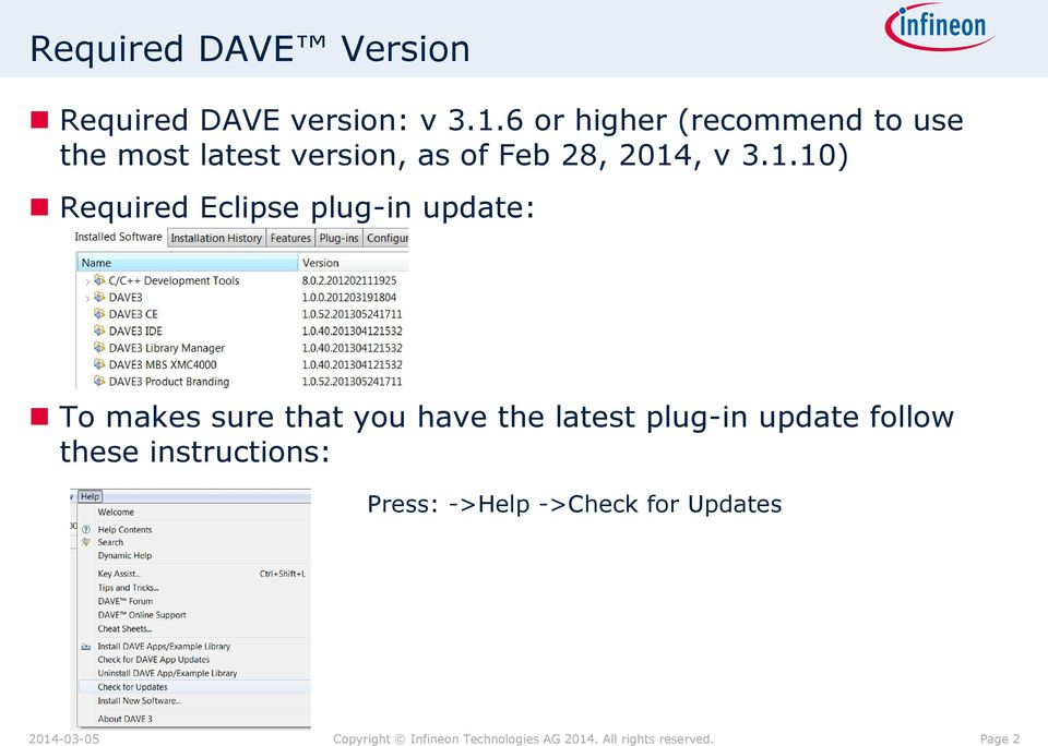 2014, v 3.1.10) Required Eclipse plug-in update: To makes sure that you