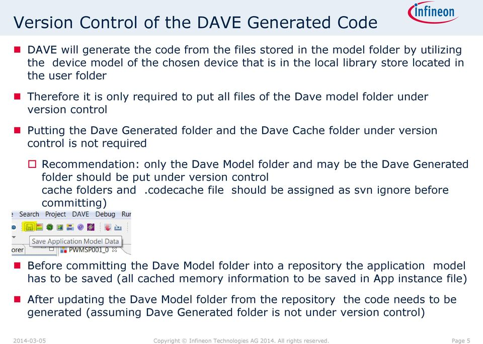 control is not required Recommendation: only the Dave Model folder and may be the Dave Generated folder should be put under version control cache folders and.