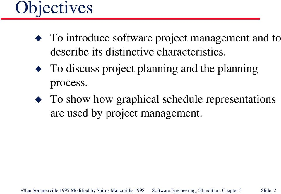 To show how graphical schedule representations are used by project management.