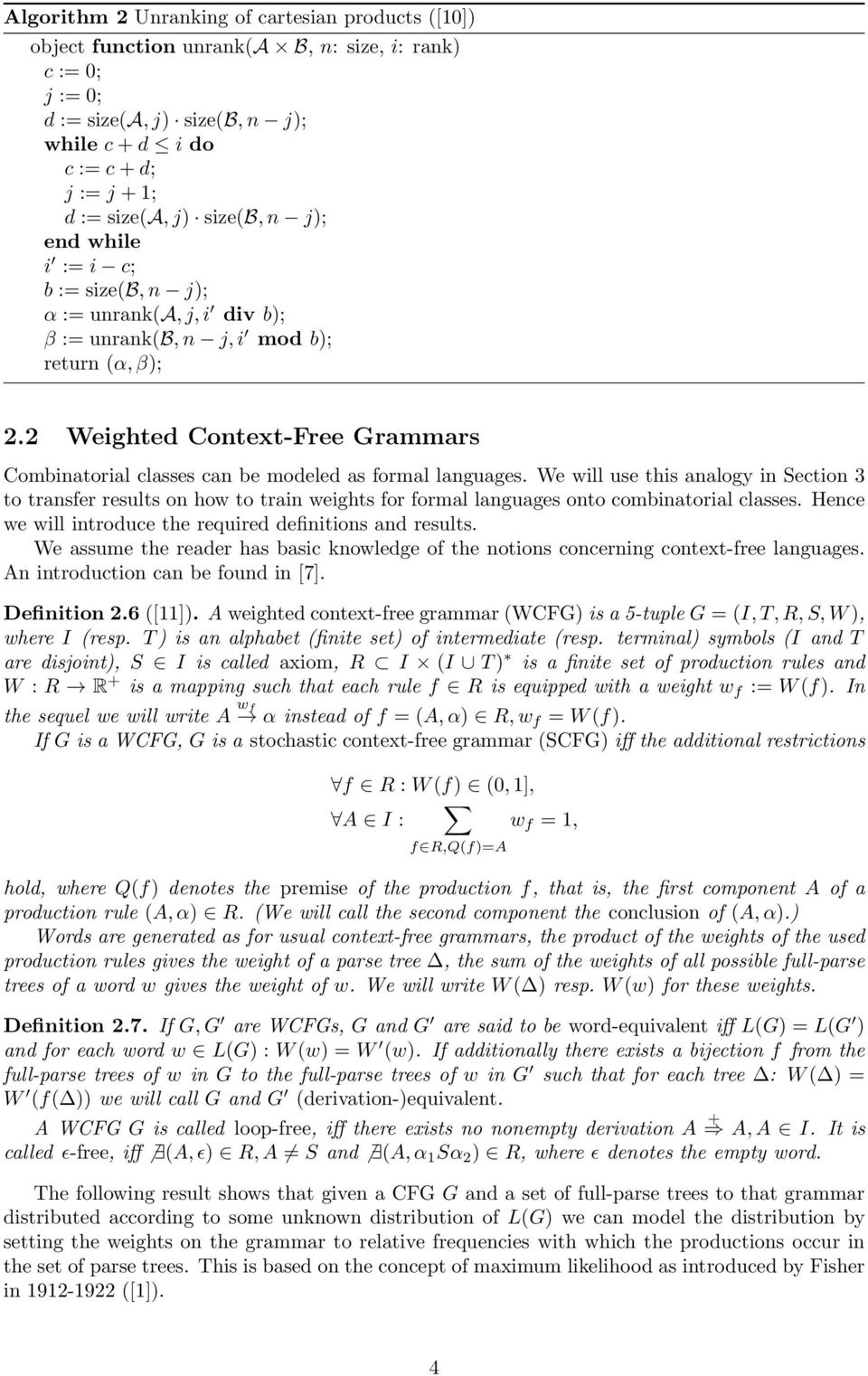 2 Weighted Context-Free Grammars Combinatorial classes can be modeled as formal languages.