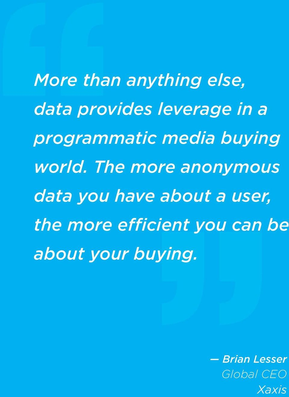 The more anonymous data you have about a user, the