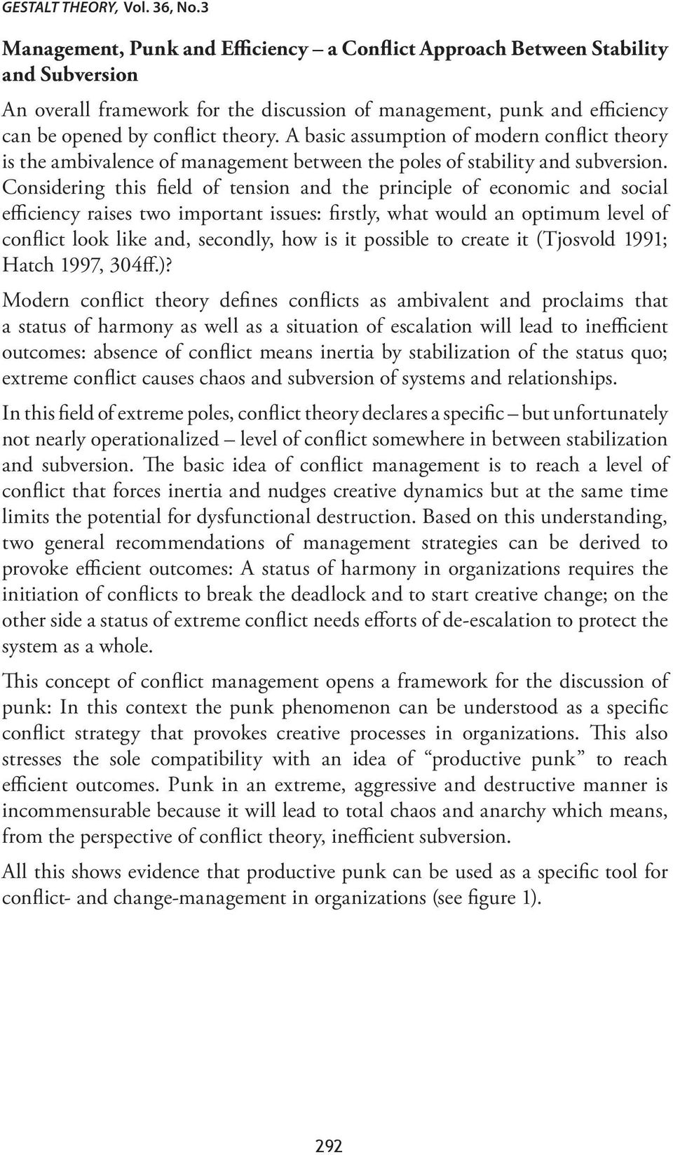 A basic assumption of modern conflict theory is the ambivalence of management between the poles of stability and subversion.